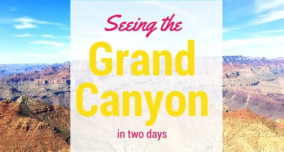 Seeing the Grand Canyon in Two Days