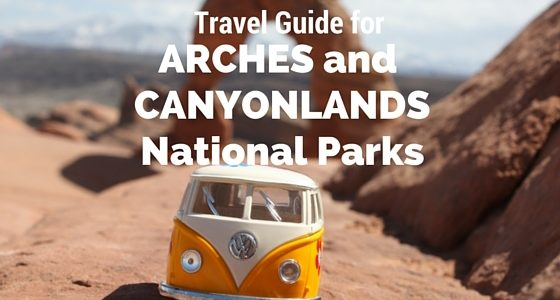 Arches and Canyonlands National Parks Travel Guide