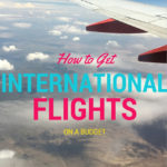 How to Get International Flights on a Budget