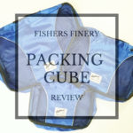Fishers Finery Packing Cubes: Review