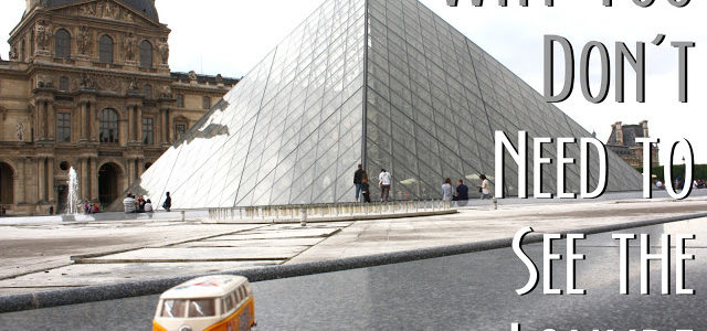Why You Don't Need to See the Louvre