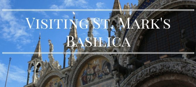 Visiting Saint Mark's Basilica