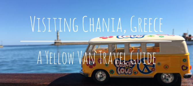 Visiting Chania, Greece: A Yellow Van Travel Guide