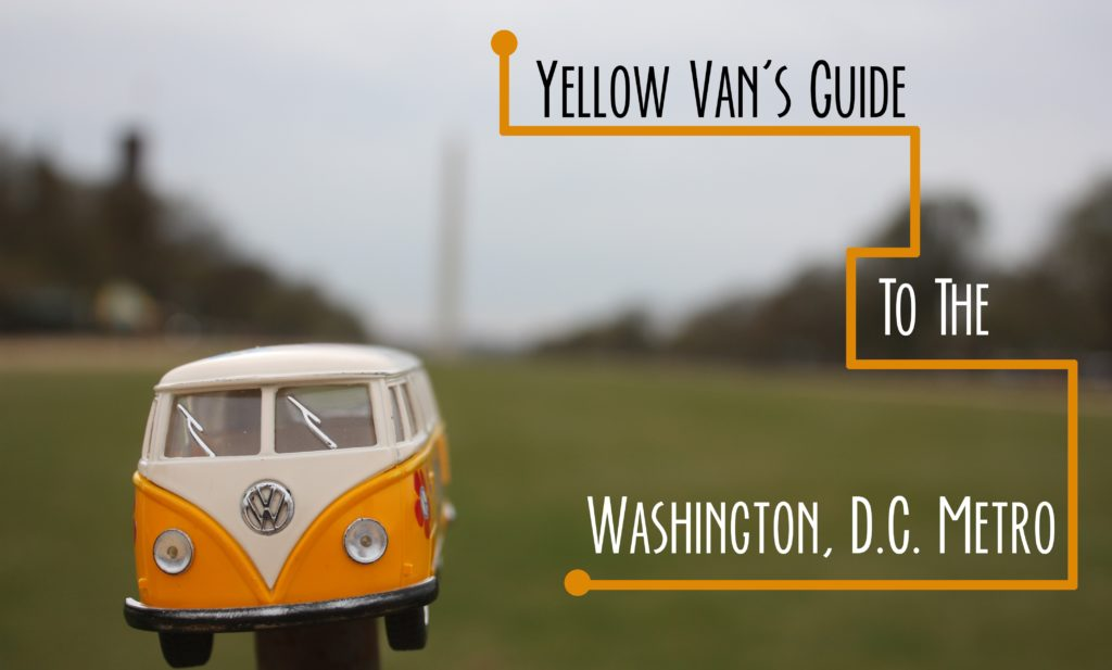 Yellow Van on the National Mall with text: Yellow Van's Guide to the Washington, D.C. Metro