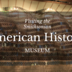 Visiting the Smithsonian American History Museum
