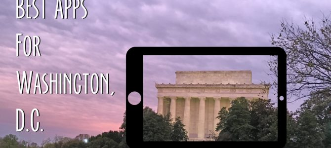 The Best Travel Apps for Washington, D.C.