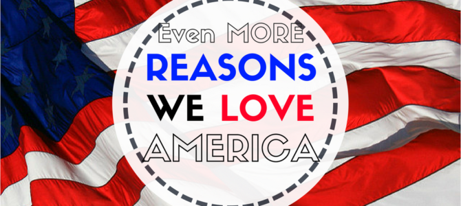 MORE Things We Love About America
