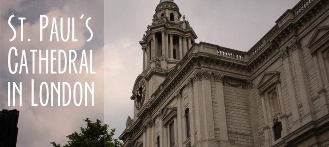 A Visit to St. Paul's Cathedral in London