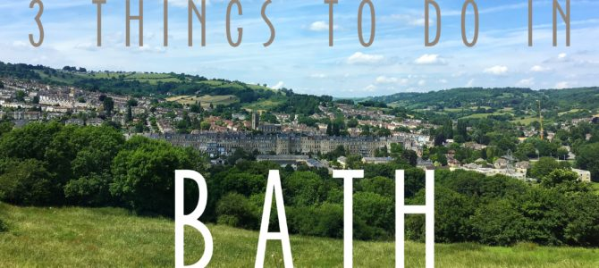 3 Things to do While Visiting Bath, England