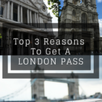 Top 3 Reasons to Get a London Pass