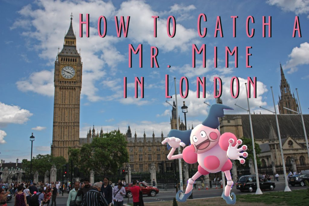 Title card for How to Catch a Mr. Mime in London in Pokemon Go. Shows Mr.Mime with Big Ben