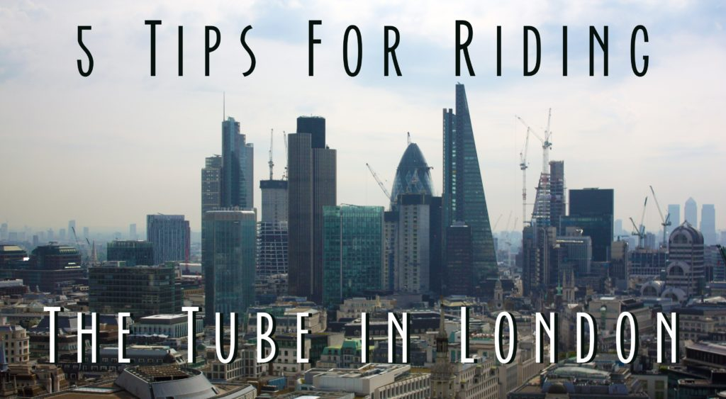 Title card showing the London Skyline and the words: five tips for riding the tube in London