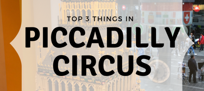 3 Things To Do In Piccadilly Circus
