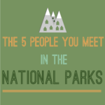 The 5 People You Meet in the National Parks [Infographic]