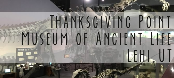 Thanksgiving Point's Museum of Ancient Life in Lehi, UT