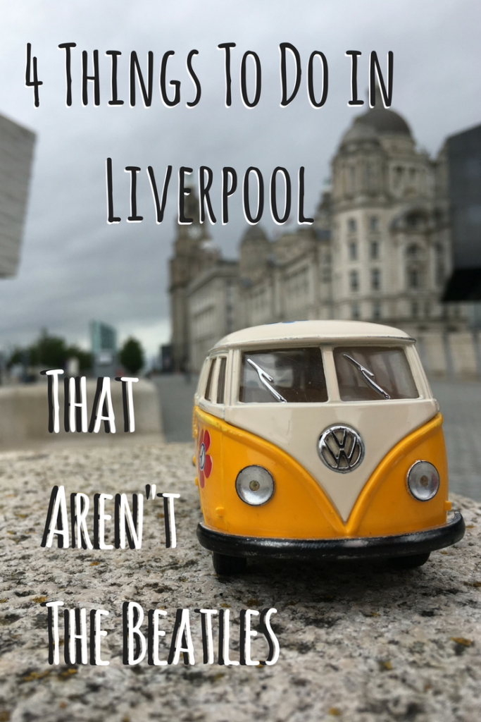 4 Things in Liverpool that aren't the Beatles